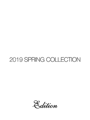 Edition 2019 SPRING COLLECTION