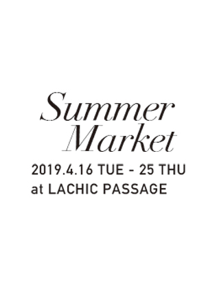 SUMMER MARKET at LACHIC PASSAGE