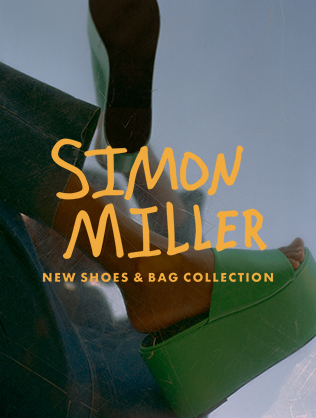 SIMON MILLER NEW SHOES&BAG COLLECTION at OMOTESNDO HILLS