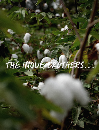 THE INOUE BROTHERS…100% Natural Organic Pima Cotton 6.6 Thu. RELEASE