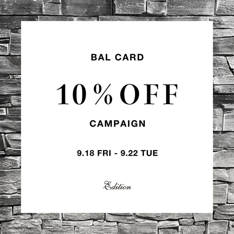 BAL CARD 10%OFF CAMPAIGN
