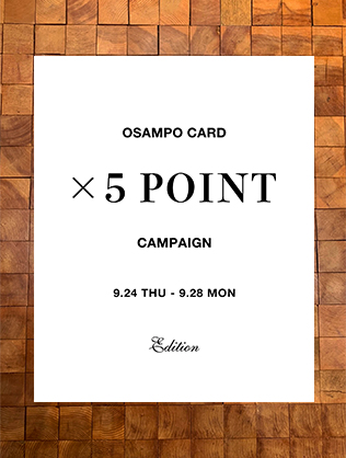 OSAMPO CARD ×5POINT CAMPAIGN
